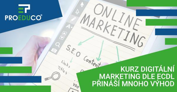 Kurz Digitální marketing dle ECDL přináší mnoho výhod - Praha